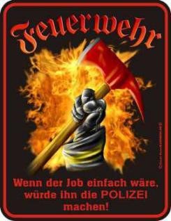 Funschild Feuerwehr... wenn der Job einfach wäre