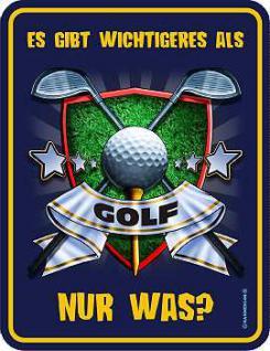 Funschild Es gibt wichtigeres als Golf - Vorschau
