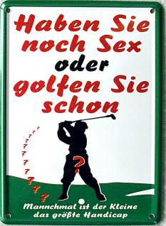 Haben Sie noch Sex oder golfen Sie schon? Mini Blechschild