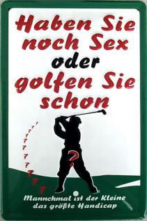 Haben Sie noch Sex oder golfen Sie schon Blechschild