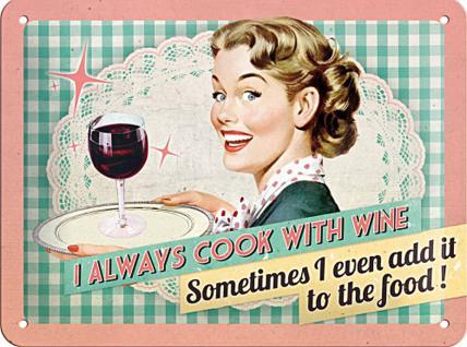Fifties - I always cook with wine Blechschild
