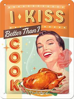50's - I kiss better than I cook Blechschild
