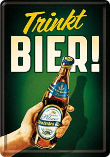 Blechpostkarte Trinkt Bier!