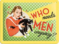 Fifties - Who needs men anyway? Blechschild