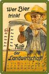 Wer Bier trinkt hilft der Landwirtschaft Kalender Blechschild