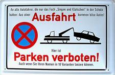 Ausfahrt - Parken verboten! Blechschild