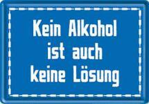 Blechpostkarte Kein Alkohol ist auch keine Lösung