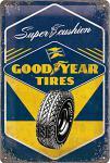Good Year - Super Cushion Blechschild