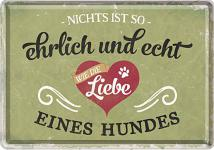 Blechpostkarte Ehrlich und echt - Die Liebe eines Hundes