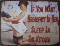 If You Want Breakfast In Bed Blechschild
