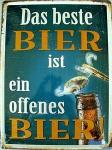 Das beste Bier ist ein offenes Bier Blechschild, 30 x 40 cm