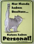 Funschild Katzen haben Personal