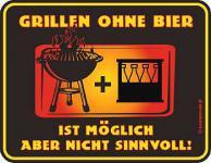 Funschild Grillen ohne Bier ist möglich...