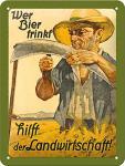 Wer Bier trinkt hilft der Landwirtschaft Blechschild, 15 x 20 cm