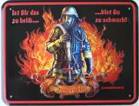 Funschild Feuerwehr... Ist Dir das zu heiß