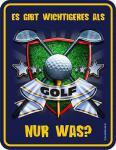 Funschild Es gibt wichtigeres als Golf