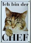 Ich bin der Chef (Katze) Mini Blechschild