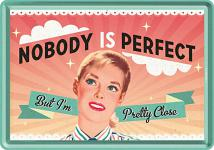 Blechpostkarte 50's - Nobody Is Perfect