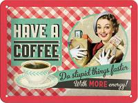 Fifties - Have a coffee Blechschild