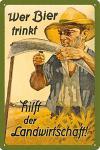Wer Bier trinkt hilft der Landwirtschaft Blechschild