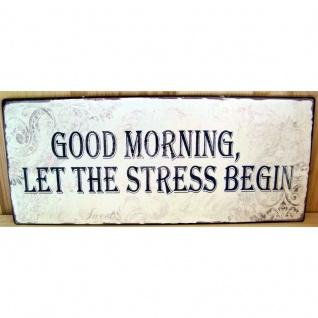 Spruchschild Good morning Stress