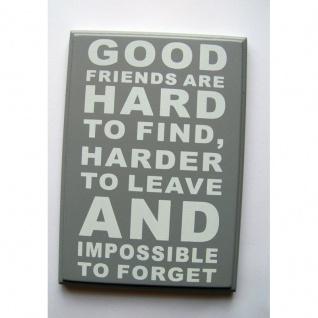 Dekoschild Good Friends ...