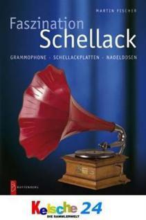 Battenberg Faszination Schellackplatten Grammophone - Martin Fischer -1. Auflage 2006 - Vorschau