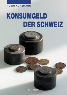Gietl -Konsumgeld der Schweiz Münzkatalog - 1. Auflage Ruedi Kunzmann 2005 PORTOFREI in Deutschland