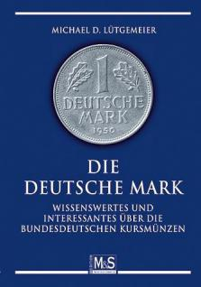 GIETL M & S Edition Die Deutsche Mark Wissenswertes und Interessantes über die bundesdeutschen Kursmünzen 2. Auflage Michael D. Lütgemeier - 2010 - PORTOFREI in Deutschland