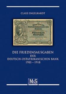 Gietl M & S Edition Die Friedensausgaben der Deutsch-Ostafrikanischen Bank 1905-1918 DOA Papiergeldkatalog - 1. Auflage Claus Engelhardt - 2010 PORTOFREI in Deutschland