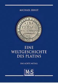 Gietl M & S Edition Eine Weltgeschichte des Platins Das achte Metall - Katalog 1. Auflage Michael Ernst 2010 - PORTOFREI in Deutschland - Vorschau 1