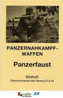 Panzernahkampf-Waffen - Panzerfaust 27.9.1944 REPRI - Vorschau