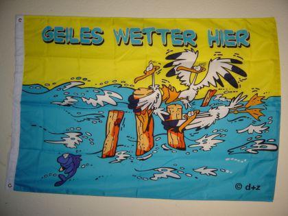 Fahne Flagge GEILES WETTER HIER 150x90cm