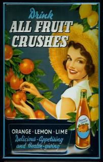 Blechschild All fruit Crushes Orangensaft Reklame Schild Nostalgieschild - Vorschau