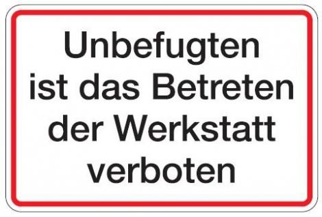 Aluminium Schild Unbefugten ist das Betreten der Werkstatt verboten 200x300 m...