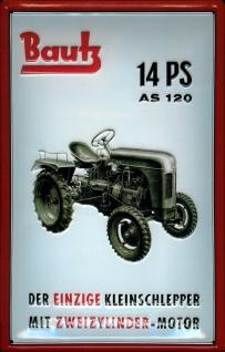 Blechschild Bautz Kleinschlepper Traktor Trecker Schild Werbeschild