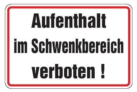 Aluminium Schild Aufenthalt im Schwenkbereich verboten! 200x300 mm geprägt