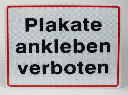 Aluminium Schild reflektierend Plakate ankleben verboten 33x24 cm Stärke 2mm