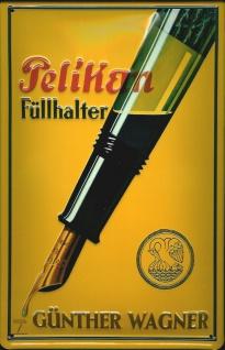Blechschild Nostalgieschild Pelikan Füllhalter Füllfederhalter