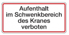 Aluminium Schild Aufenthalt im Schwenkbereich des Kranes verboten 170x350 mm ...