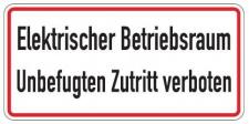Aluminium Schild Elektrischer Betriebsraum Unbefugten Zutritt verboten 170x35...