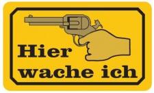 Aluminium Schild Pistole Colt Revolver Hier wache ich 120x200 mm geprägt