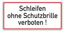 Aluminium Schild Schleifen ohne Schutzbrille verboten! 170x350 mm geprägt