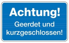 Aluminium Schild Achtung! Geerdet und kurzgeschlossen! 120x200 mm geprägt