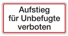 Aluminium Schild Aufstieg für Unbefugte verboten 170x350 mm geprägt