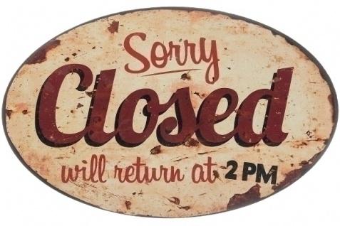 Metallschild Sorry closed Mehrfarbig