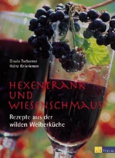 Hexentrank und Wiesenschmaus - Rezepte aus der wilden Weiberküche - Vorschau 2