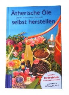 Ätherische Öle selbst herstellen - Rezepte, Tipps & Tricks - Vorschau 2