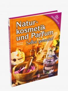 Naturkosmetik und Parfum selbst gemacht - Vorschau 1