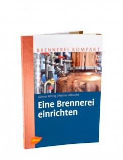 NEU: Eine Brennerei einrichten ? Fachbuch zum neuen Alkoholsteuergesetz - Vorschau 1